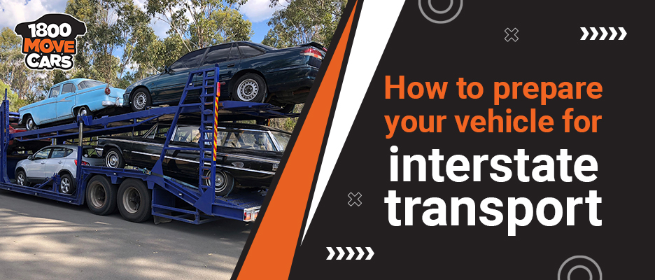 How to Prepare Your Vehicle for Interstate Transport