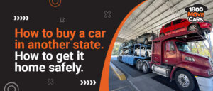 How to buy a car in another state and your options to get it home safely